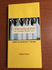 I VINI INTELLIGENTI DEL GAMBERO ROSSO 2004-Grandi vini italiani fra 7 e 30 euro