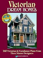 Victorian Dream Homes: 160 Victorian & Farmhouse Plans from Three Master Designe
