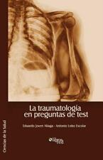 La Traumatologia en Preguntas de Test by Eduardo Joven Aliaga and Antonio...