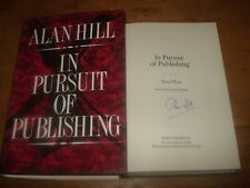 In Pursuit of Publishing,by Alan Hill, SIGNED COPY,HARDBACK 1988