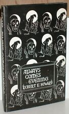 ~ALWAYS COMES EVENING by ROBERT E. HOWARD~1957 ARKHAM HOUSE Limited 636 SIGNED!