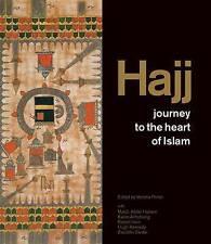 Hajj: journey to the heart of Islam by Venetia Porter, M. A. S. Abdel Haleem,...