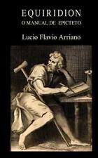 Equiridion, o Manual de Epicteto by Lucio Flavio Arriano (2013, Paperback)