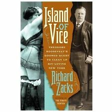 Island of Vice: Theodore Roosevelt's Doomed Quest to Clean Up Sin-Loving New