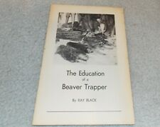 The Education of a Beaver Trapper Book-Ray Black-1st ed-Vintage Hunting-trapping