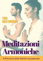 Meditazioni Armoniche,  di Tina Mastandrea,  2018,  Youcanprint