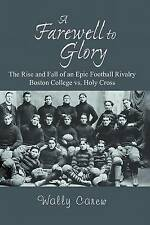 A Farewell to Glory: The Rise and Fall of an Epic Football Rivalry Boston Colleg