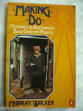 Making Do Memories Australia's Back Country People Murray Walker 1982 pb A94