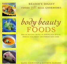 Body and Beauty Foods: 100 Delicious Recipes to Improve Your Health, Increase Yo