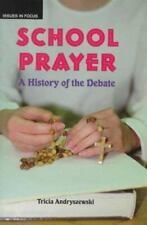 School Prayer: A History of the Debate (Issues in Focus)-ExLibrary