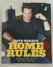 Home Rules : Transform the Place You Live into a Place You... by Nate Berkus