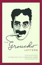 The Groucho Letters : Letters from and to Groucho Marx by Groucho Marx (2007,...