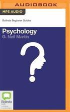 Bolinda Beginner Guides: Psychology by Neil G. Martin (2016, MP3 CD, Unabridged)
