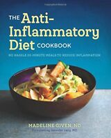 The Anti-Inflammatory Diet Cookbook : No Hassle 30-Minute Recipe to Reduce...