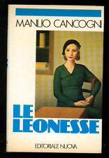 CANCOGNI MANLIO LE LEONESSE EDITORIALE NUOVA 1982 I° EDIZ.