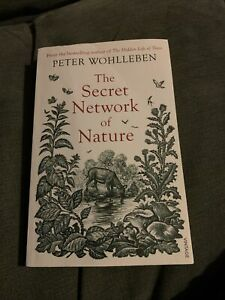 The Secret Network of Nature by Peter Wohlleben Paperback Book