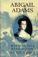 Abigail Adams: Witness to a Revolution by Bober, Natalie Hardback Book The Fast