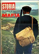 STORIA ILLUSTRATA#APRILE 1972 N.173#LE RADICI E I CRIMINI DELLA MAFIA#Mondadori