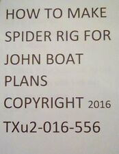 Complete plans on how to build a Spider Rig for any John Boat.