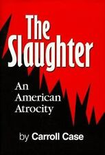The Slaughter: An American Atrocity