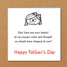 Funny Fathers Day Card from daughter or son with a younger sister