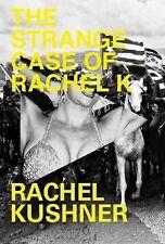 The Strange Case of Rachel K by Rachel Kishner (2015) HC/DJ 1st