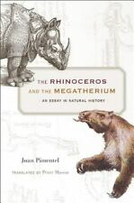 The Rhinoceros and the Megatherium : An Essay in Natural History by Juan...