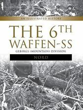 "The 6th Waffen-SS Gebirgs (Mountain) Division ""Nord"": An Illustrated History, ,"
