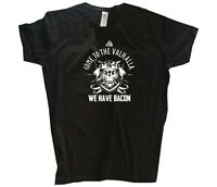 Viking-Shirts come to the valhalla we have bacon Germanen Wikinger T-Shirt S-3XL