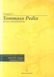 OMAGGIO A TOMMASO PEDIO STORICO MERIDIONALISTA   DI GRIPPO  ED . LITERITALIA