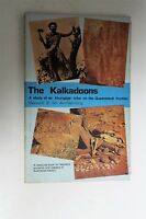 THE KALKADOONS: Aboriginal Tribe on Queensland Frontier. Robert Armstrong SC