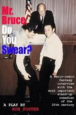 Mr. Bruce, Do You Swear? : A Serio-Comic Fantasy Interview with the Most...