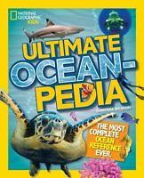 ULTIMATE OCEANPEDIA National Geographic Kids NEW Ocean book Christina Wilsdon HB