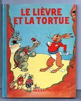 LE LIÈVRE ET LA TORTUE. Félix Lorioux Hachette 1935. EO avec jaquette