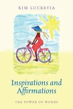 Inspirations and Affirmations : The Power of Words by Kim Lucretia (2012,...