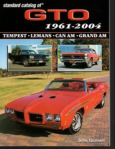 Standard Catalog of GTO 1961-2004. Tempest, Lemans, Can Am, Grand Am