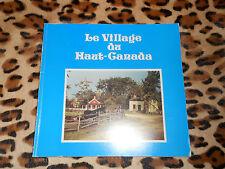 Le village du Haut-Canada sur le fleuv Saint-Laurent - C. Daumont-Spragg - 1990