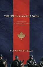 You're In Canada Now ...: A Memoir of Sorts-ExLibrary