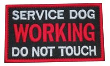 Service Dog Working Do Not Touch Embroidered Hook and Loop Tactical Morale Patch