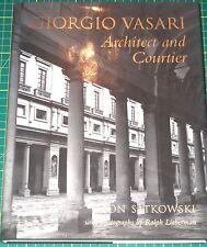 GIORGIO VASARI: Architect and Courtier by Leon Satkowski - 1994 -Hardback, d/w