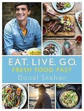 Eat. Live. Go - Fresh Food Fast, Skehan, Donal, New Book