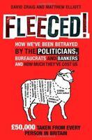 Fleeced!: How we've been betrayed by the politicians, bureaucrats and bankers ,