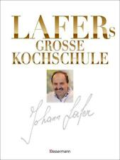 Lafers große Kochschule von Johann Lafer (2013, Gebundene Ausgabe)