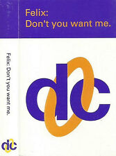 Felix ‎Don't You Want Me CASSETTE SINGLE Electronic Hard House Breakbeat Euro