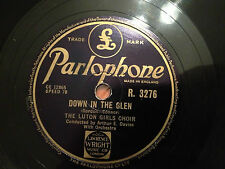"THE LUTON GIRLS CHOIR ""Lift Up Your Hearts""/ ""Down In The Glen"" 78rpm 10"" VG+"