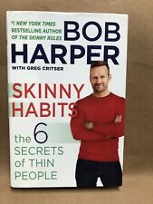 Skinny Habits: The 6 Secrets of Thin People by Bob Harper First Edition