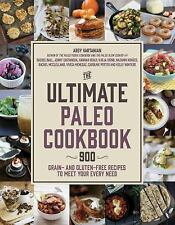 The Ultimate Paleo Cookbook: 900 Grain- and Gluten-Free Recipes to Meet Your Eve