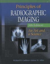 Principles of Radiographic Imaging : An Art and a Science by Richard R....