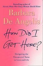 Good, How Did I Get Here?: Navigating the unexpected turns in love and life, Ang