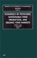 Economics of Pesticides, Sustainable Food Production, and Organic Food Markets (